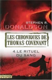 Les Chroniques de Thomas Covenant, Tome 4 : Le Rituel du Sang