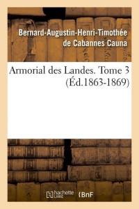 Armorial des Landes  T 3  ed 1863 1869