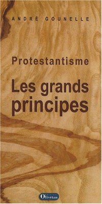 Protestantisme : Les grands principes