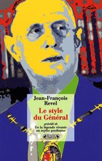 Le Style du Général (1959) : Précédé de De la légende vivante au mythe posthume (1988)