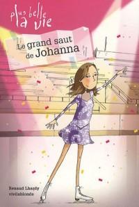 Plus belle la vie, Tome 3 : Le grand saut de Johanna