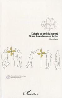 L'utopie au defi du marche : 50 ans de developpement du Cesi