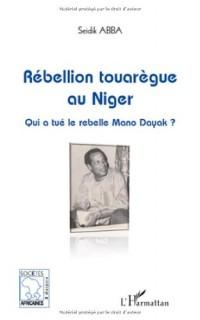 Rébellion touarègue au Niger : Qui a tué le rebelle Mano Dayak ?