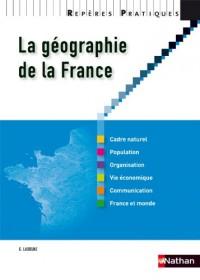 La géographie de la France - Collection Repères pratiques