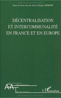 Décentralisation et intercommunalité en France et en Europe