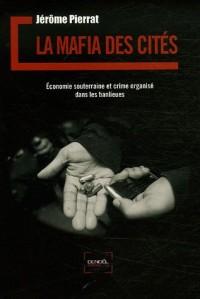 La mafia des cités : Economie souterraine et crime organisé dans les banlieues