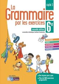 La grammaire par les exercices 6e 2018