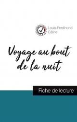 Voyage au bout de la nuit de Louis-Ferdinand Céline (fiche de lecture et analyse complète de l'oeuvre)