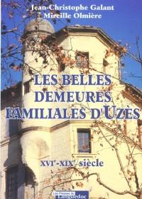 Les belles demeures familiales d'Uzès, XVIe-XIXe siècle