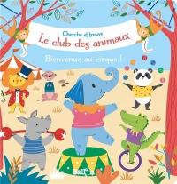 Le Club des Animaux : Bienvenue au Cirque!