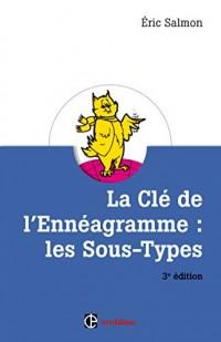 La Clé de l'Ennéagramme : les Sous-types - 3e éd.