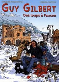 Guy Gilbert, Tome 2 : Des loups à Faucon