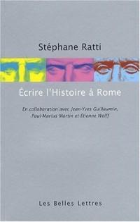 Ecrire l'histoire à Rome