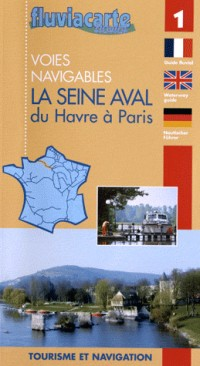 Voies Navigables - la Seine Aval - du Havre a Paris - 1