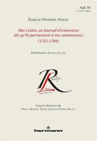 Mes Loisirs, ou Journal d'événements tels qu'ils parviennent à ma connoissance (1753-1789), Volume 6: 1779-1780