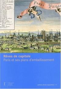 Rêves de capitale. Paris et ses plans d'embellissement