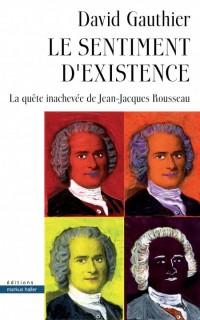 Le sentiment d'existence : La quête inachevée de Jean-Jacques Rousseau