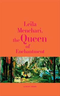 Leila Menchari, the Queen of Enchantment