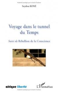 Voyage dans le tunnel du temps suivi de rebellion de la conscience