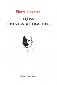 Lecons Sur la Langue Française