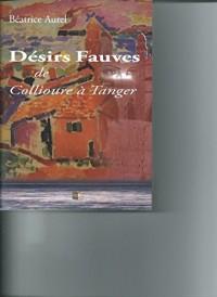 Désirs Fauves de Collioure à Tanger