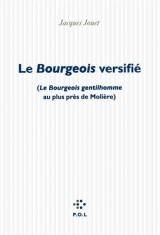 Le Bourgeois versifié: («Le Bourgeois gentilhomme» au plus près de Molière)