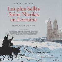 Les plus belles Saint-Nicolas en Lorraine : Histoire, traditions, art de vivre