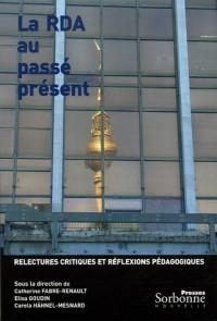 La RDA au passé présent : Relectures critiques et réflexions pédagogiques