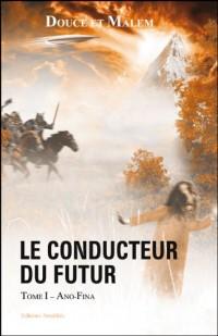 Le Conducteur du Futur - Tome 1: Ano Fina