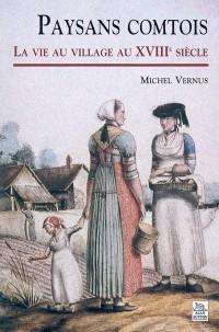Paysans comtois : la vie au village au XVIIIe siècle