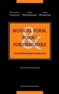 Musical Form, Forms & Formenlehre: Three Methodological Reflections