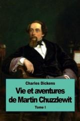 Vie et aventures de Martin Chuzzlewit: Tome I