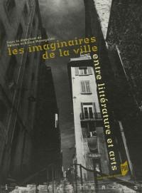 Les imaginaires de la ville : Entre littérature et arts