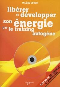 Libérer et développer son énergie par le training autogène (1CD audio)