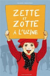 Zette et Zotte a l'Uzine
