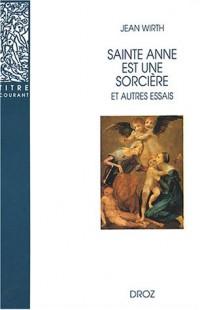 Saint Anne est une sorcière et autres essais