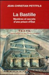 La Bastille. Mystères et secrets d'une prison d'État [Poche]