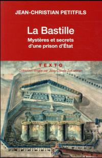 La Bastille. Mystères et secrets d'une prison d'État