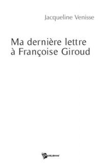Ma dernière lettre à Françoise Giroud