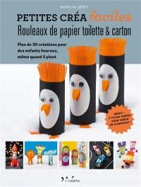 Rouleaux papier toilette & carton : Plus de trente créations pour enfants heureux, même quand il pleut
