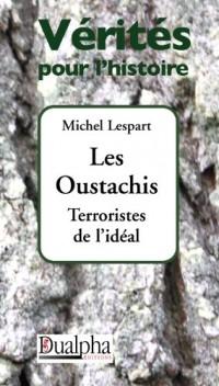 Les Oustachis : Terroristes de l'idéal