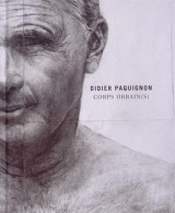 Didier Paquignon : Corps urbain(s)