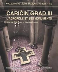 Caricin Grad : Volume 3, L'acropole et ses monuments (cathédrale, baptistère et bâtiments annexes)