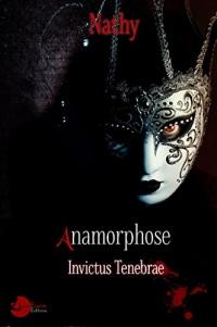 Anamorphose: Invictus Tenebrae