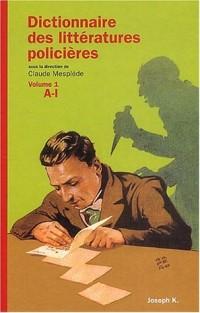 Dictionnaire des litteratures policières, tome 1 : A-K