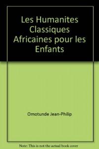 Les Humanites Classiques Africaines pour les Enfants
