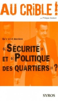Sécurité et politique des quartiers ?