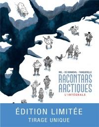 Racontars arctiques : Intégrale