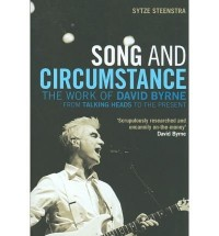 [ SONG AND CIRCUMSTANCE THE WORK OF DAVID BYRNE FROM