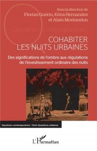 Cohabiter les nuits urbaines: Des significations de l'ombre aux régulations de l'investissement ordinaire des nuits
